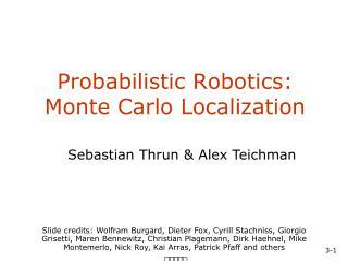 Probabilistic Robotics: Monte Carlo Localization