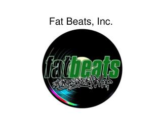 Fat Beats, Inc.
