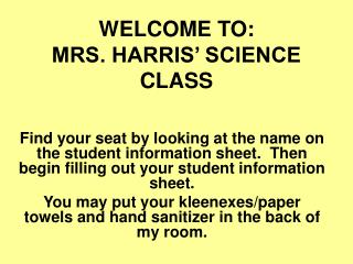 WELCOME TO: MRS. HARRIS' SCIENCE  CLASS