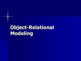 Object-Relational Modeling