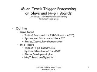 Outline Slave Board Task of Board and its ASIC (Board ~ ASIC) System, and Structure of the ASIC