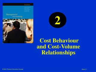 Cost Behaviour and Cost-Volume  Relationships