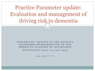 Practice Parameter update: Evaluation and management of driving risk in dementia