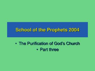 School of the Prophets 2004