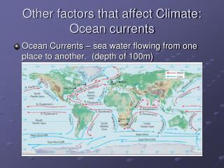 Other factors that affect Climate: Ocean currents