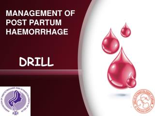 MANAGEMENT OF POST PARTUM HAEMORRHAGE  DRILL