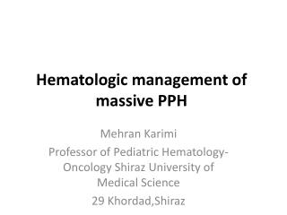 Hematologic management of massive PPH