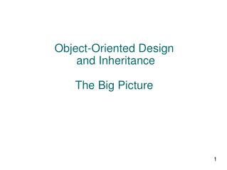 Object-Oriented Design  and Inheritance The Big Picture