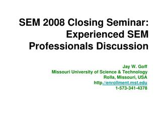 SEM 2008 Closing Seminar: Experienced SEM Professionals Discussion