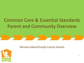 Common Core & Essential Standards Parent and Community Overview