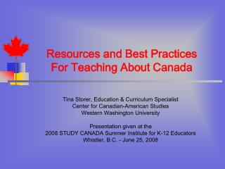 Resources and Best Practices  For Teaching About Canada