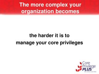 The more complex your organization becomes