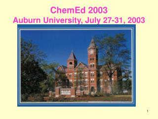 ChemEd 2003 Auburn University, July 27-31, 2003