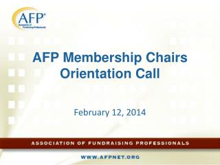 AFP Membership Chairs Orientation Call