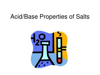 Acid/Base Properties of Salts