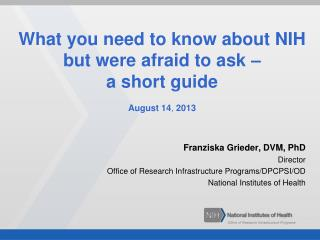 What you need to know about NIH but were afraid to ask –  a short guide August 14 ,  2013
