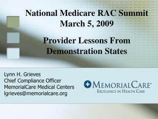 Lynn H. Grieves Chief Compliance Officer MemorialCare Medical Centers lgrieves@memorialcare