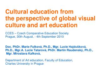 Cultural education from  the perspective of global visual  culture and art education
