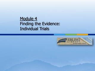 Module 4 Finding the Evidence: Individual Trials