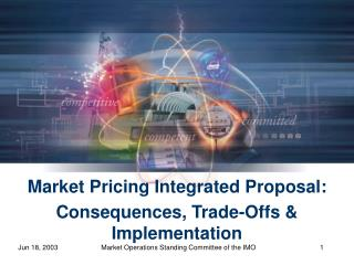 Market Pricing Integrated Proposal: Consequences, Trade-Offs & Implementation
