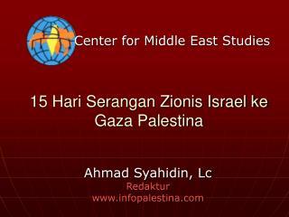15 Hari Serangan Zionis Israel ke Gaza Palestina