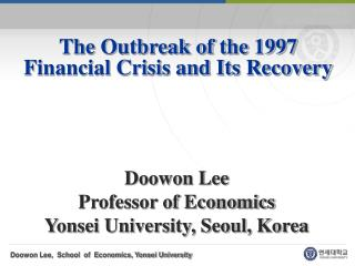 The Outbreak of the 1997 Financial Crisis and Its Recovery