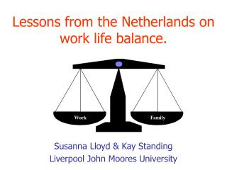 Lessons from the Netherlands on work life balance.