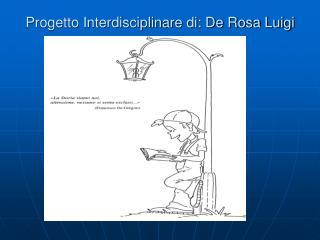 Progetto Interdisciplinare di: De Rosa Luigi