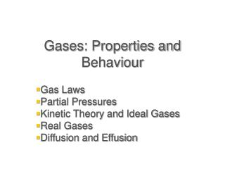 Gases: Properties and Behaviour