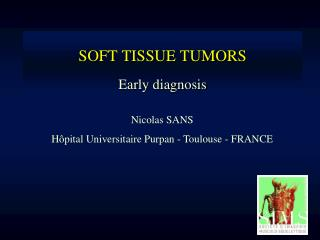 SOFT TISSUE TUMORS   Early diagnosis