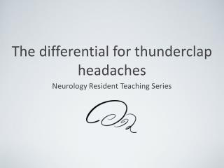 The differential for thunderclap headaches