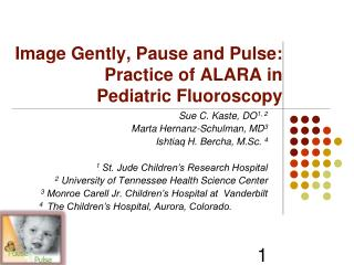 Image Gently, Pause and Pulse:  Practice of ALARA in Pediatric Fluoroscopy