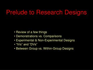 Prelude to Research Designs
