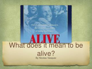 What does it mean to be alive?
