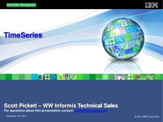 Scott Pickett – WW Informix Technical Sales