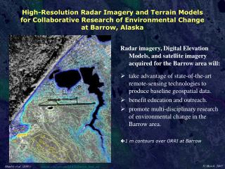 Radar imagery, Digital Elevation Models, and satellite imagery acquired for the Barrow area will:
