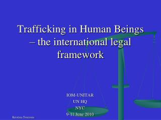 Trafficking in Human Beings – the international legal framework