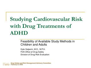 Studying Cardiovascular Risk with Drug Treatments of ADHD