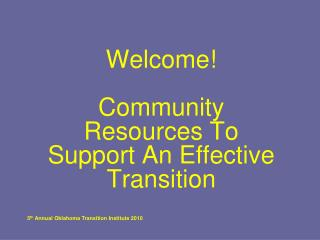 Welcome! Community Resources To Support An Effective Transition