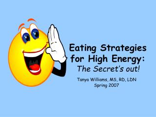 Eating Strategies  for High Energy: The Secret's out!