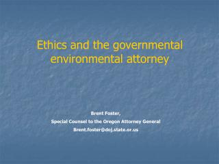 Ethics and the governmental environmental attorney
