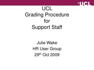 UCL  Grading Procedure  for  Support Staff