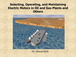 Selecting, Operating, and Maintaining Electric Motors in Oil and Gas Plants and Others