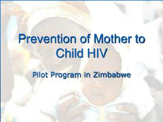 Prevention of Mother to Child HIV