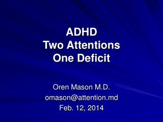 ADHD Two Attentions One Deficit