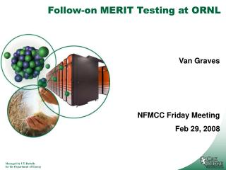 Follow-on MERIT Testing at ORNL