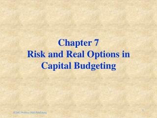 Chapter 7 Risk and Real Options in Capital Budgeting