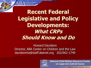 Recent Federal Legislative and Policy Developments:  What CRPs Should Know and Do