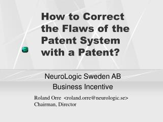 How to Correct the Flaws of the Patent System with a Patent?