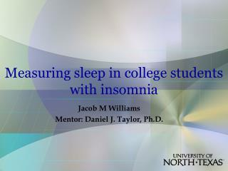 Measuring sleep in college students with insomnia
